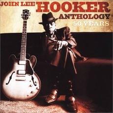 Anhtology 50 Years by John Lee Hooker