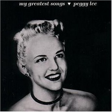 Peggy Lee: My Greatest Songs