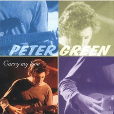 Carry My Love mp3 Artist Compilation by Peter Green