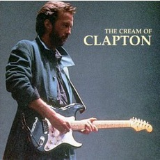 The Cream Of Clapton mp3 Artist Compilation by Eric Clapton