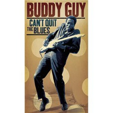 Can't Quit The Blues mp3 Artist Compilation by Buddy Guy