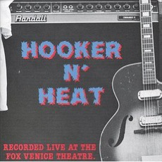 Hooker N' Heat: Recorded Live At The Fox Venice Theatre mp3 Live by Canned Heat & John Lee Hooker