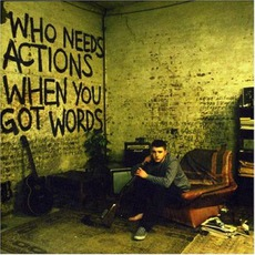 Who Needs Actions When You Got Words by Plan B