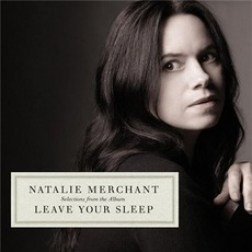 Leave Your Sleep mp3 Album by Natalie Merchant