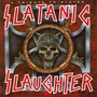 Slatanic Slaughter: A Tribute To Slayer