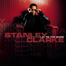 1, 2, To The Bass mp3 Album by Stanley Clarke