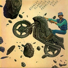 Rocks, Pebbles And Sand mp3 Album by Stanley Clarke