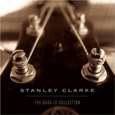 The Bass-Ic Collection mp3 Album by Stanley Clarke