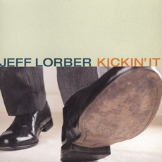 Kickin' It mp3 Album by Jeff Lorber