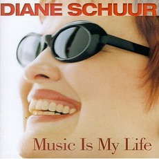 Music Is My Life mp3 Album by Diane Schuur