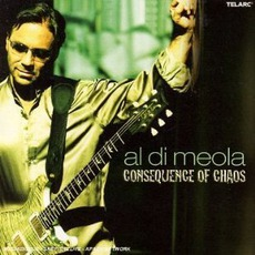 Consequence Of Chaos mp3 Album by Al Di Meola
