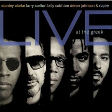 Live At The Greek (Feat. Larry Carlton, Billy Cobham, Deron Johnson & Najee) by Stanley Clarke