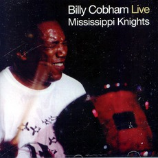 Mississippi Knights: Live mp3 Live by Billy Cobham