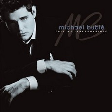 Call Me Irresponsible mp3 Album by Michael Bublé