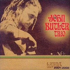 Living 2001-2002 mp3 Live by The John Butler Trio