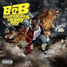B.o.B Presents: The Adventures Of Bobby Ray mp3 Album by B.o.B