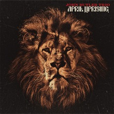 April Uprising mp3 Album by The John Butler Trio