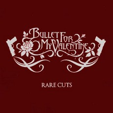 Rare Cuts mp3 Album by Bullet For My Valentine