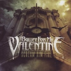 Scream Aim Fire mp3 Album by Bullet For My Valentine
