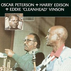 "Oscar Peterson + Harry Edison + Eddie ""Cleanhead"" VInson"