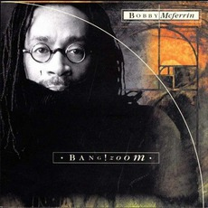Bang! Zoom mp3 Album by Bobby McFerrin