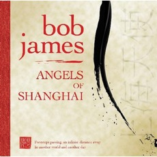Angels Of Shanghai mp3 Album by Bob James