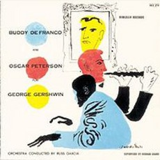 Buddy Defranco And Oscar Peterson Play George Gershwin