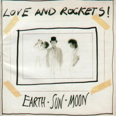 Earth • Sun • Moon mp3 Album by Love And Rockets