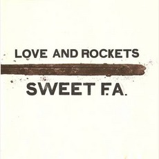 Sweet F.A. by Love And Rockets