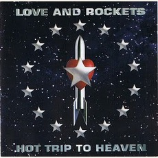 Hot Trip To Heaven mp3 Album by Love And Rockets