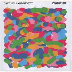 Pass It On mp3 Album by Dave Holland Sextet