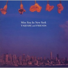 Miss You In New York by T-Square And Friends
