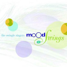 Mood Swings mp3 Album by The Swingle Singers