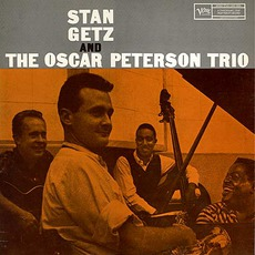 Stan Getz And The Oscar Peterson Trio mp3 Album by Stan Getz & The Oscar Peterson Trio