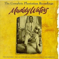 The Complete Plantation Recordings mp3 Album by Muddy Waters