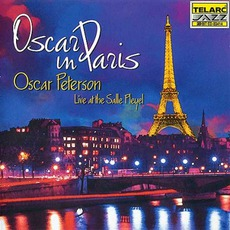 Oscar In Paris: Oscar Peterson Live At The Salle Pleyel by Oscar Peterson