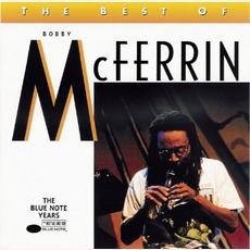 The Best Of Bobby Mcferrin: The Blue Note Years