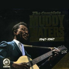 The Complete Muddy Waters 1947-1967