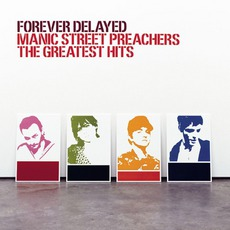 Forever Delayed: The Greatest Hits by Manic Street Preachers