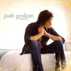 With You mp3 Album by Josh Groban