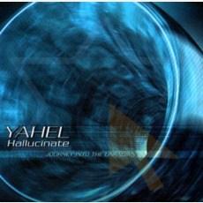 Hallucinate: Journey Into The Unknown by Yahel