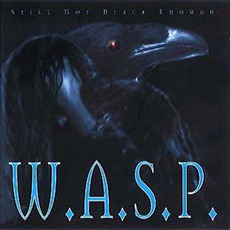 Still Not Black Enough mp3 Album by W.A.S.P.