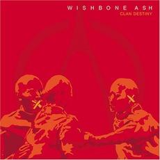 Clan Destiny mp3 Album by Wishbone Ash