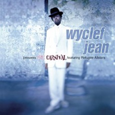 Presents The Carnival Featuring The Refugee Allstars mp3 Album by Wyclef Jean