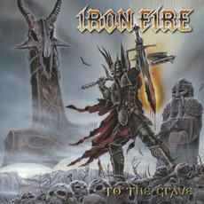 To The Grave by Iron Fire
