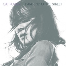 Dark End Of The Street mp3 Album by Cat Power