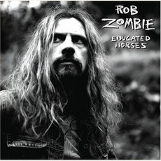 Educated Horses mp3 Album by Rob Zombie