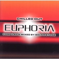 Chilled Out Euphoria (Mixed By Solar Stone)