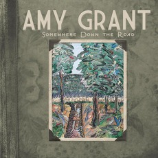 Somewhere Down The Road mp3 Album by Amy Grant