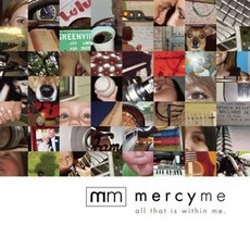 All That Is Within Me mp3 Album by MercyMe